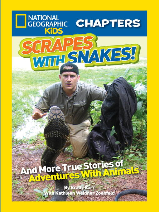 Title details for Scrapes with Snakes by Brady Barr - Wait list